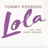 Vinn biljetter till Lola med Tommy Körberg