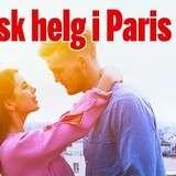 Vinn en romantisk helg i Paris